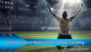Getting-Victory-In-Playing-Online-Football-Gambling